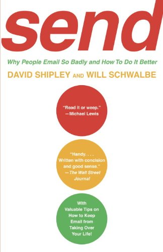 Send: Why People Email So Badly and How to Do It Better 9780307275998