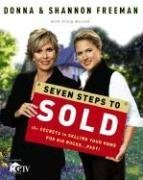 Seven Steps to Sold: The Secrets to Selling Your Home for Big Bucks...Fast! 9780307351876