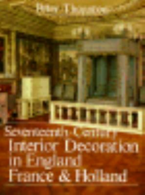 Seventeenth-Century Interior Decoration in England, France, and Holland 9780300027761