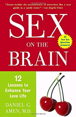 Sex on the Brain: 12 Lessons to Enhance Your Love Life 9780307339089
