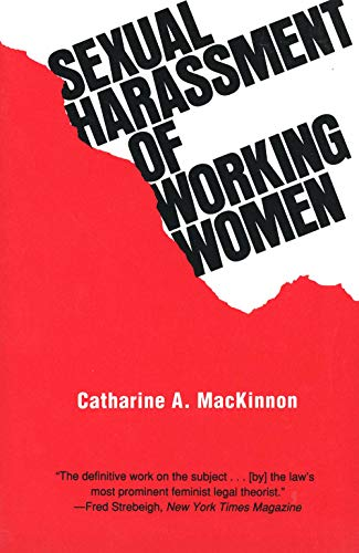 Sexual Harassment of Working Women: A Case of Sex Discrimination 9780300022995