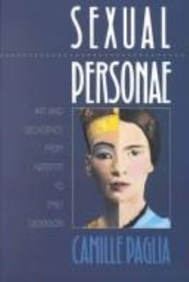 Sexual Personae: Art and Decadence from Nefertiti to Emily Dickinson 9780300043969