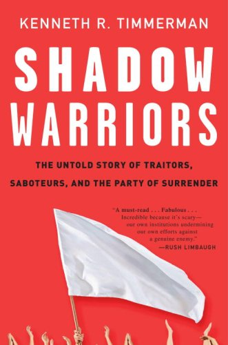 Shadow Warriors: The Untold Story of Traitors, Saboteurs, and the Party of Surrender 9780307352101
