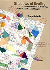 Shadows of Reality: The Fourth Dimension in Relativity, Cubism, and Modern Thought