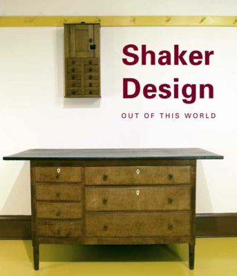 Shaker Design: Out of This World 9780300137286