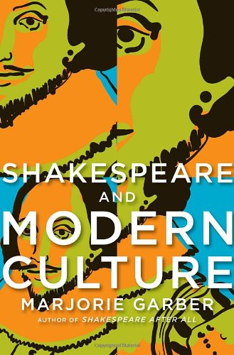 Shakespeare and Modern Culture 9780307377678