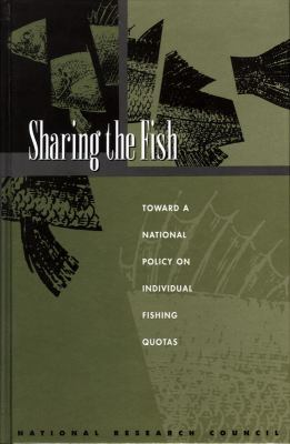 Sharing the Fish: Toward a National Policy on Individual Fishing Quotas 9780309063302