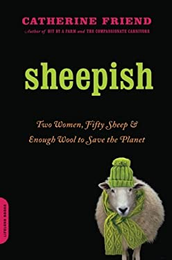 Sheepish: Two Women, Fifty Sheep, and Enough Wool to Save the Planet 9780306818448