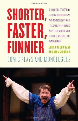 Shorter, Faster, Funnier: Comic Plays and Monologues 9780307476647