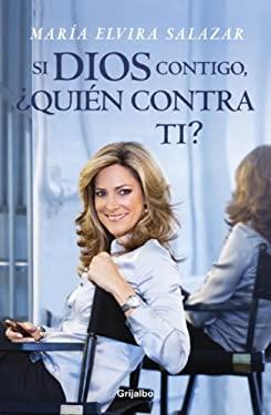 Si Dios Contigo, Quien Contra Ti? 9780307393265