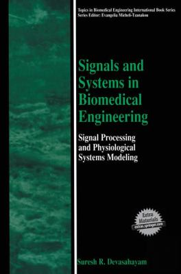 Signals and Systems in Biomedical Engineering: Signal Processing and Physiological Systems Modeling 9780306463914