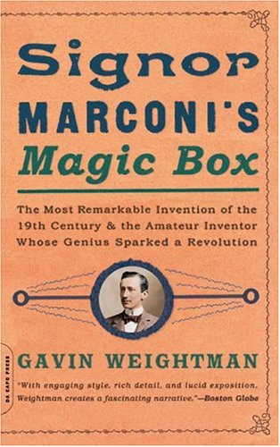 Signor Marconi's Magic Box: The Most Remarkable Invention of the 19th Century 9780306813788