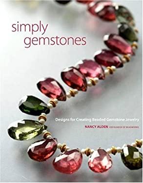 Simply Gemstones : Designs for Creating Beaded Gemstone Jewelry