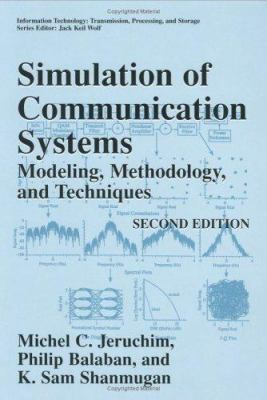 Simulation of Communication Systems: Modeling, Methodology and Techniques 9780306462672