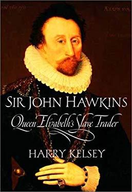 Sir John Hawkins: Queen Elizabeth's Slave Trader 9780300096637