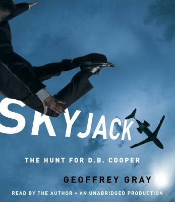 Skyjack: The Hunt for D.B. Cooper 9780307735799