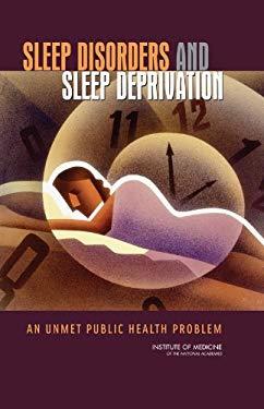 Sleep Disorders and Sleep Deprivation: An Unmet Public Health Problem 9780309101110