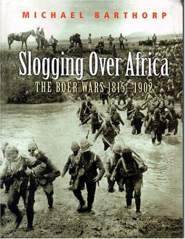 Slogging Over Africa: The Boer Wars 1815-1902 9780304362936