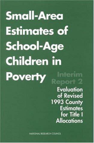 Small-Area Estimates of School-Age Children in Poverty: Interim Report 2, Evaluation of Revised 1993 County Estimates for Title I Allocations 9780309060455