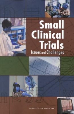Small Clinical Trials: Issues and Challenges 9780309073332