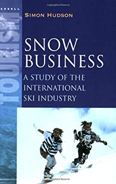 Snow Business: A Study of the International Ski Industry 9780304704712
