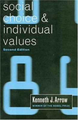 Social Choice and Individual Values, Second Edition