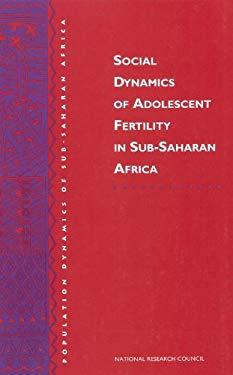 Social Dynamics of Adolescent Fertility in Sub-Saharan Africa 9780309048972