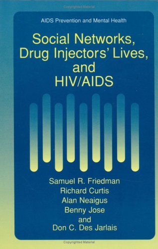 Social Networks, Drug Injectors' Lives, and HIV/AIDS 9780306460791