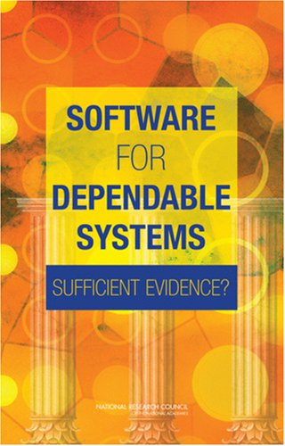 Software for Dependable Systems: Sufficient Evidence? 9780309103947