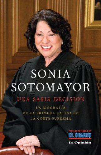 Sonia Sotomayor: Una Sabia Decision = Sonia Sotomayor 9780307739995