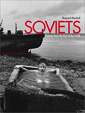 Soviets: Pictures from the End of the USSR 9780300091120