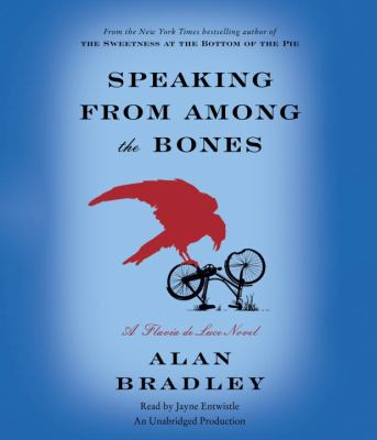 Speaking from Among the Bones: A Flavia de Luce Novel 9780307879493