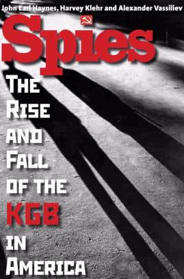 Spies: The Rise and Fall of the KGB in America 9780300123906