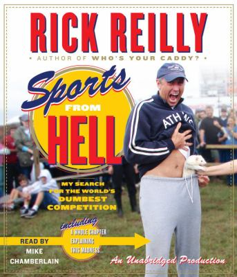 Sports from Hell: My Search for the World's Dumbest Competition 9780307577948
