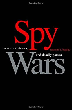 Spy Wars: Moles, Mysteries, and Deadly Games 9780300121988