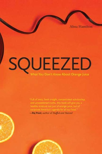 Squeezed: What You Don't Know about Orange Juice 9780300164558