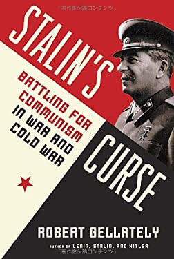 Stalin's Curse: Battling for Communism in War and Cold War 9780307269157