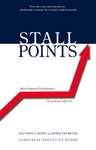 Stall Points: Most Companies Stop Growing--Yours Doesn't Have to 9780300158519