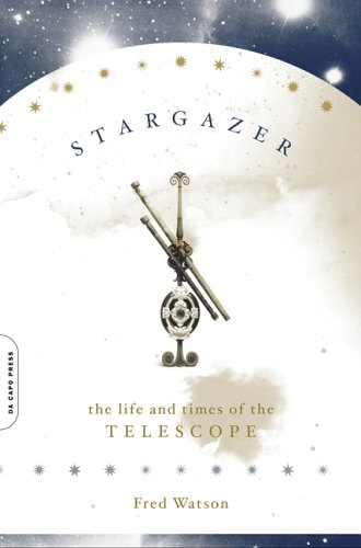 Stargazer: The Life and Times of the Telescope 9780306814839