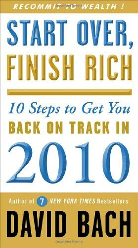 Start Over, Finish Rich: 10 Steps to Get You Back on Track in 2010 9780307591197