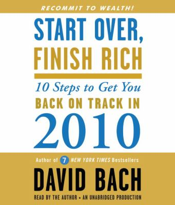 Start Over, Finish Rich: 10 Steps to Get You Back on Track in 2010 9780307707574