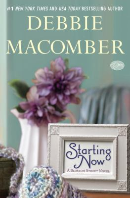 Starting Now: A Blossom Street Novel 9780307939081