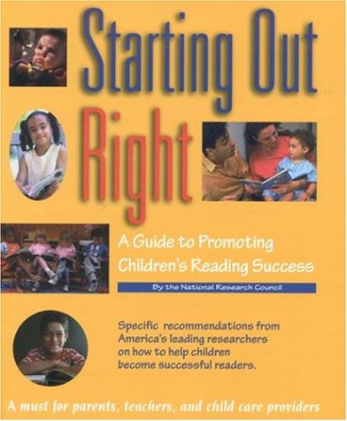 Starting Out Right: A Guide to Promoting Children's Reading Success 9780309064101