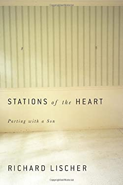 Stations of the Heart: Parting with a Son 9780307960535