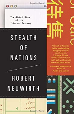 Stealth of Nations: The Global Rise of the Informal Economy 9780307279989
