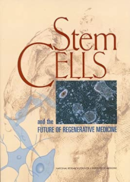 Stem Cells and the Future of Regenerative Medicine 9780309076302