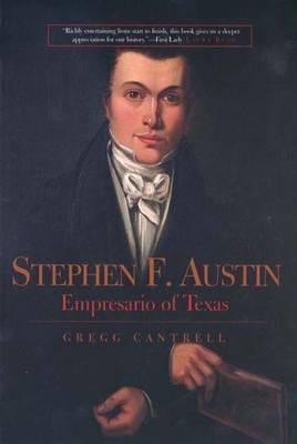 Stephen F. Austin: Empresario of Texas 9780300090932