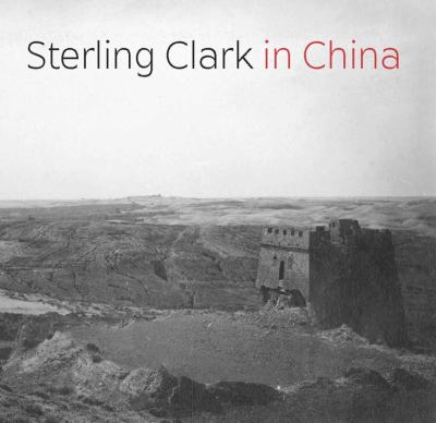 Sterling Clark in China 9780300179682