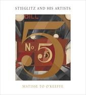 Stieglitz and His Artists: Matisse to O'Keeffe 15158401