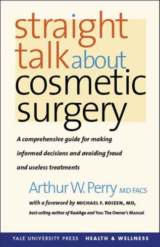 Straight Talk about Cosmetic Surgery 9780300119992
